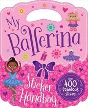 My Ballerina Sticker Handbag Book | Paperback Book