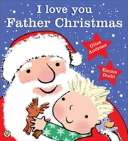 I Love You Father Christmas | Hardback Book