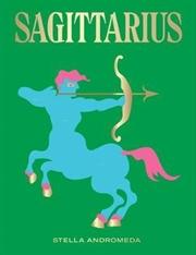 Sagittarius - Seeing Stars | Hardback Book