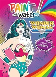 Wonder Woman: Paint With Water | Paperback Book