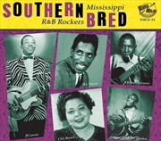 Southern Bred: Mississippi R&b Rockers 2 | CD