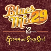 Blues Mix Volume 29: Grown And Sexy Soul | CD