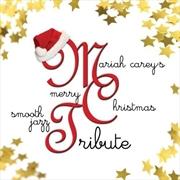 Mariah Carey's Merry Christmas Smooth Jazz Tribute | CD