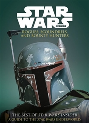 Star Wars : Rogues, Scoundrels and Bounty Hunters | Paperback Book