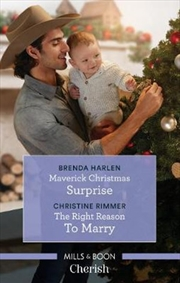 Maverick Christmas Surprise / The Right Reason To Marry | Paperback Book