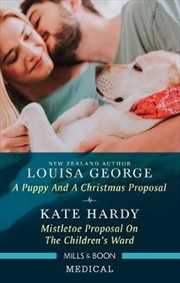 A Puppy and a Christmas Proposal / Mistletoe Proposal on the Children's Ward | Paperback Book