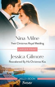 Their Christmas Royal Wedding / Reawakened by His Christmas Kiss | Paperback Book