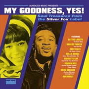 My Goodness Yes - Soul Treasures From the Silver Fox Label | Vinyl