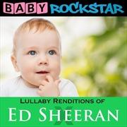 Lullaby Renditions Of Ed Sheeran | CD