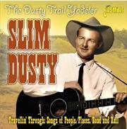 Dusty Trail Yodeler - Travellin Through | CD