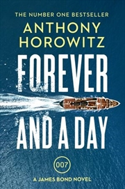 Forever And A Day James Bond 007 : Book 48 | Paperback Book