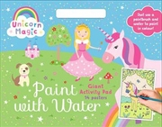 Unicorn Magic Paint with Water Giant Activity Pad | Paperback Book