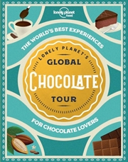 Lonely Planet: Travel Guide - Global Chocolate Tour | Hardback Book