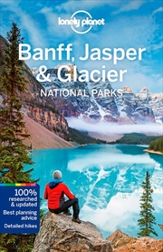 Lonely Planet Travel Guide : 5th Edition - Banff, Jasper and Glacier National Parks | Paperback Book