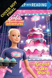 Great Cake Race - Mattel Barbie Dreamhouse Reader, Level 2 | Paperback Book