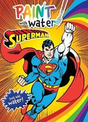 Superman: Paint With Water | Paperback Book