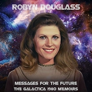 Messages For The Future - The Galactica 1980 Memoirs | CD