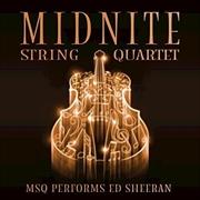 Midnite String Quartet - Midnight String Quartet Performs Ed Sheeran | CD