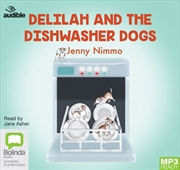 Delilah And The Dishwasher Dogs   Audio Book