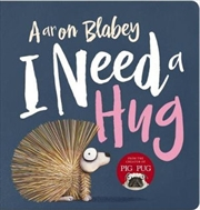 I Need A Hug | Board Book