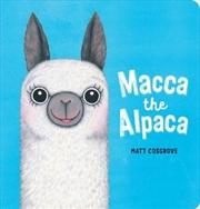 Macca The Alpaca Board Book | Board Book
