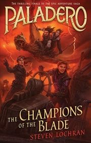 Champions Of The Blade - Paladero : Book 4 | Paperback Book