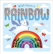 Wish Upon A Rainbow | Board Book