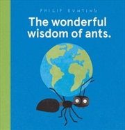 Wonderful Wisdom Of Ants, The | Hardback Book