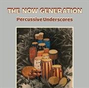 Now Generation - Percussive Underscores | Vinyl