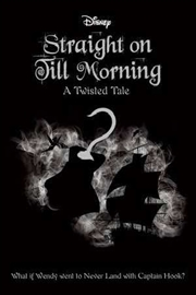 Straight On Till Morning: Disney Twisted Tale | Paperback Book