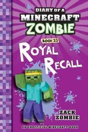 Diary of a Minecraft Zombie : Royal Recall Diary of a Minecraft Zombie | Paperback Book