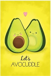 Lets Avo-cuddle | Merchandise