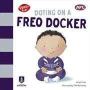 Doting on a Freo Docker Fremantle Dockers | Board Book