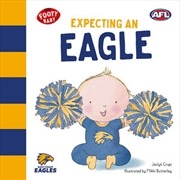 Expecting An Eagle: West Coast Eagles | Board Book