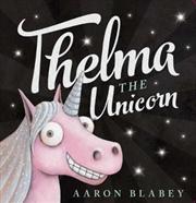 Thelma The Unicorn | Board Book