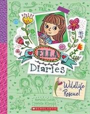 Ella Diaries #18 Wildlife Rescue   Paperback Book
