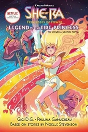 """Legend of the Fire Princess (DreamWorks She-Ra and the Princess of Power 
