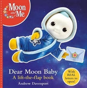 Moon and Me : Dear Moon Baby - A Letter-writing Lift-the-flap Book | Paperback Book
