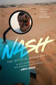Nash: The Official Biography | Hardback Book