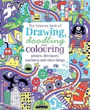 Drawing, Doodling & Colouring Pirates, Dinosaurs, Machines and Other Things | Paperback Book