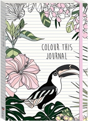 Colour This Journal: Tropicana | Colouring Book