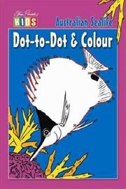 Steve Parish Dot-to-Dot Colouring Book: Australian Sealife | Paperback Book
