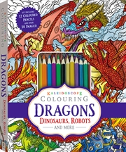Kaleidoscope Colouring: Dragons, Dinosaurs, Robots and More | Colouring Book