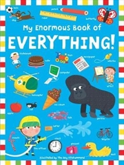 My Enormous Book Of Everything | Board Book