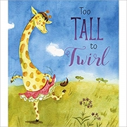 Too Tall To Twirl Hardback | Books