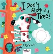 I Don't Sleep In A Tree | Hardback Book
