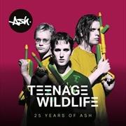Teenage Wildlife - 25 Years Of Ash   Vinyl