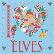 I Heart Elves - I Heart Colouring | Paperback Book
