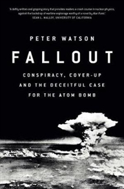Fallout - Conspiracy, Cover-Up and the Deceitful Case for the Atom Bomb | Paperback Book