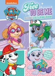 Paw Patrol Free To Be Me Deluxe Colouring Book | Paperback Book